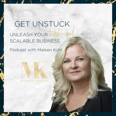 Get unstuck - Unleash your high-end scalable business
