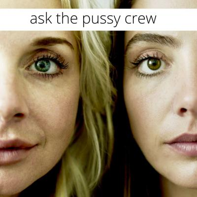 Ask The Pussy Crew