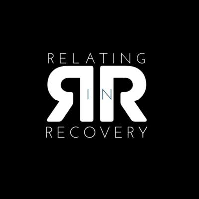 Relating in Recovery's Podcast