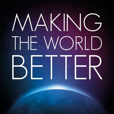 Making the world better