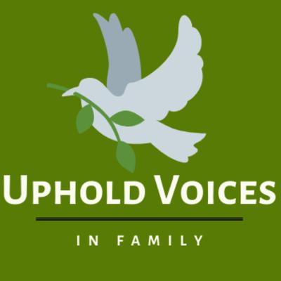 Uphold Voices in Family