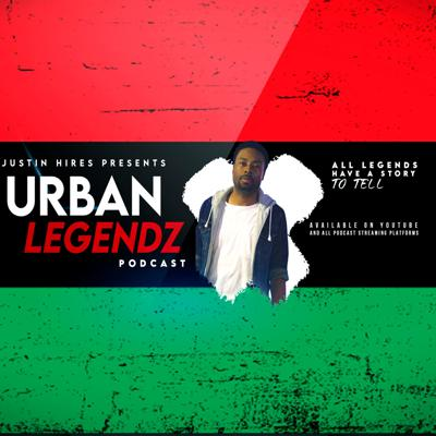 Urban Legendz Podcast with Justin Hires