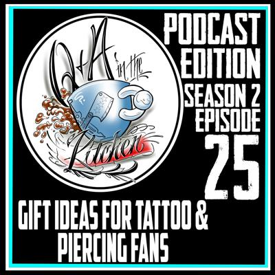 Cover art for Gift ideas for Tattoo & Piercing Fans - S02 EP25
