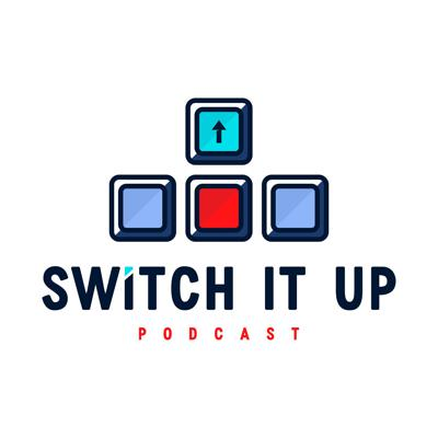 Switch It Up Podcast
