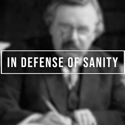 Cover art for 'In Defense of Sanity' by GK Chesterton | Trad Reads