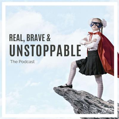 Real, Brave & Unstoppable
