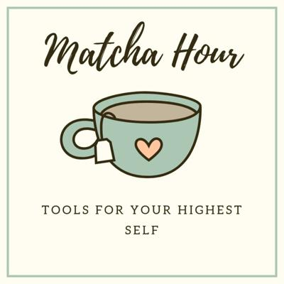 Matcha Hour | Breathwork & Tools for Your Highest Self