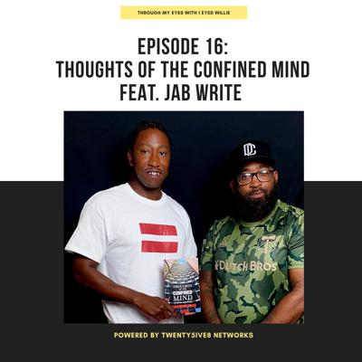 Cover art for Eposide 16. Thoughts of the Confined Mind Ft. Jab Write