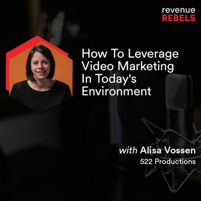 Cover art for How To Leverage Video Marketing In Today's Environment