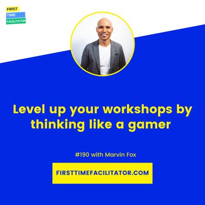 Cover art for Level up your workshops by thinking like a gamer with Marvin Fox (Episode 190)