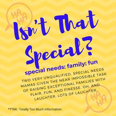 Isn't That Special? special needs: family: fun