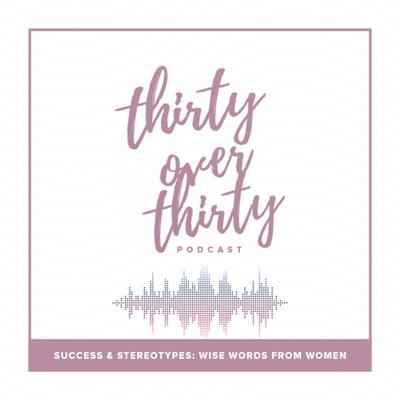 Thirty Over Thirty - Success & Stereotypes