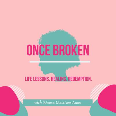 The Once Broken Podcast