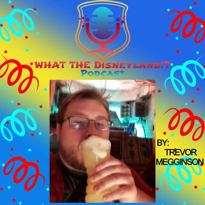 WHAT THE Disneyland!? Podcast