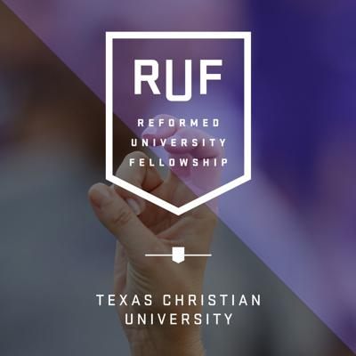 RUF at TCU (Reformed University Fellowship)