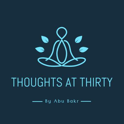 Thoughts at Thirty