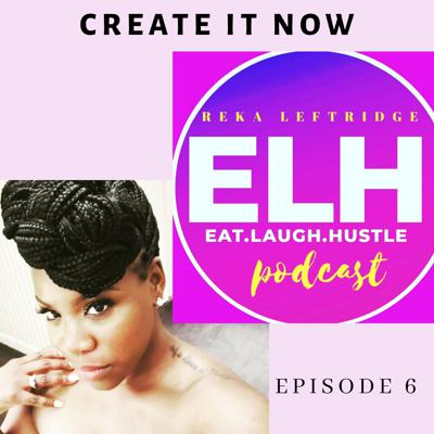 Episode 6/Create it Now