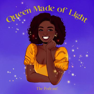 Queen Made of Light- The Podcast!