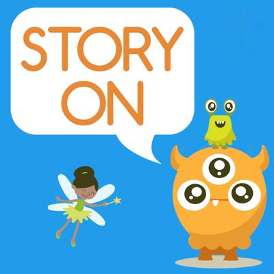 Story On: adventures in storytelling for kids