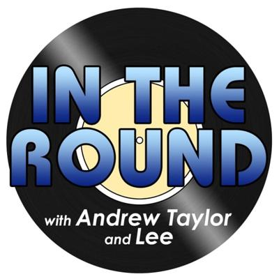 In The Round with Andrew Taylor and Lee.