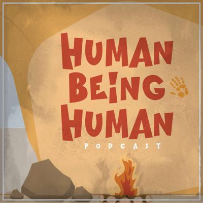 Human Being Human Podcast