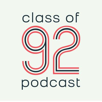 Class of 92 Podcast