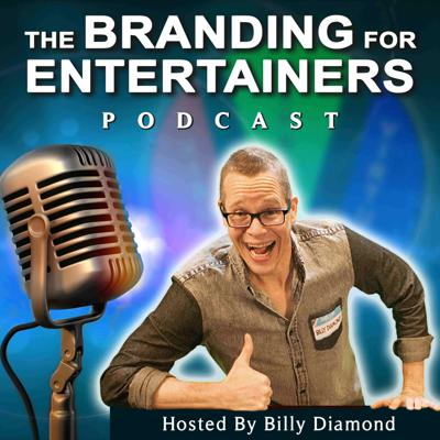 If you're frustrated because you struggle in the entertainment business, then Branding for Entertainers podcast will help. If you're looking for valuable insights into the most common and frustrating identity issues that both amateur and even professional entertainers face, then the BFE podcast will help you shine. Billy Diamond brings you practical advice and formulas to get people to remember who you are and keep them talking about your brand. Billy and the world's leading experts will help you polish your visual, verbal, and virtual identity so that entertainment buyers, agents, and your live audience will listen. Each episode is geared to help you get your message out, grow your business, stand out in the marketplace, and have a blast doing it!