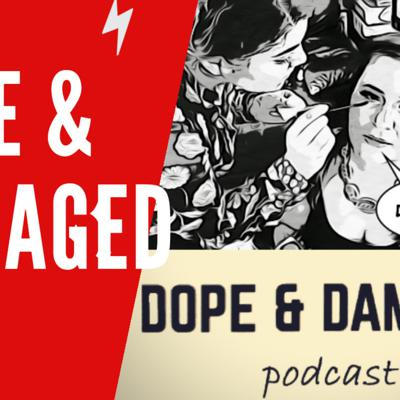 Dope And Damaged Podcast