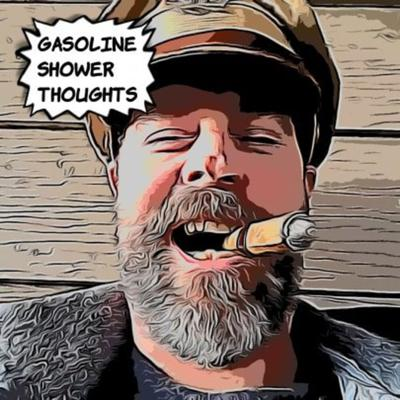 Gasoline Shower Thoughts: Stories, Rants, and Interviews
