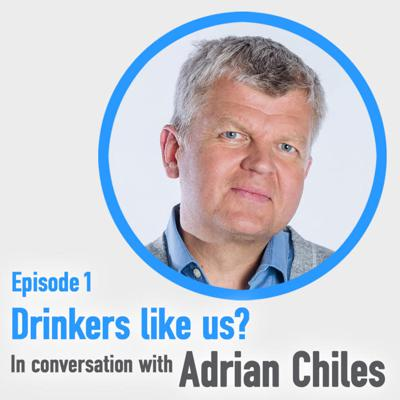 Cover art for Ep 1: Drinkers like us? In conversation with Adrian Chiles
