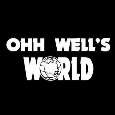 Ohh Well's World