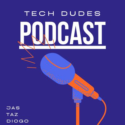 Technology Dudes's Podcast