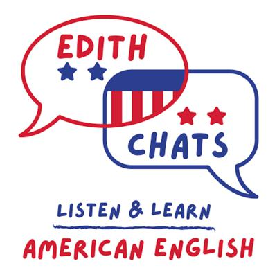 Hi, I'm Edith, the host Edith Chats, a FREE podcast for you to improve your English skills. I am a native speaker of American English and have been an ESL teacher for several decades. I create stories or topics for you to learn English in a context and to help you retain what you hear. Each week I present one story or topic of about 8-10 minutes with transcripts provided: *** Day 1: Listen to my story at slow to normal speed. *** Day 2: Vocabulary explained. *** Day 3: Pronunciation in American English. *** Day 4: Listen again to my story at normal/rapid speed as a review. ***  I sincerely hope you enjoy listening and learning English from my podcast episodes. Please tell your friends and colleagues.  All the best, Edith