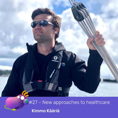 Cover art for #27 - From reactive to preventative healthcare with Kimmo Kääriä