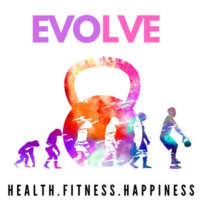 Evolve - Health. Fitness. Happiness