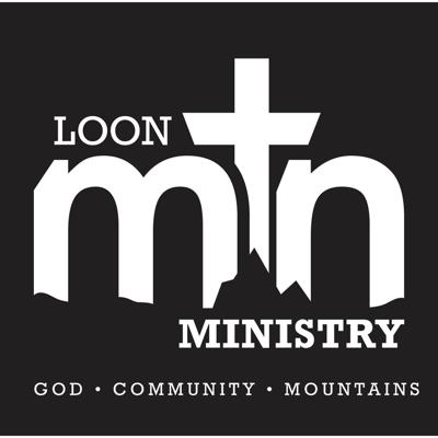 Loon Mountain Ministry's Podcast