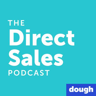 The Direct Sales Podcast: the BEST advice from top leaders and coaches