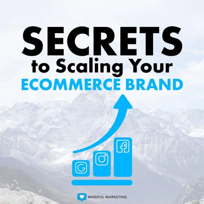 Secrets To Scaling Your Ecommerce Brand