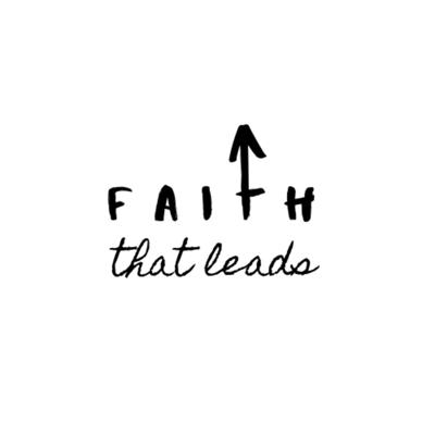 Faith That Leads