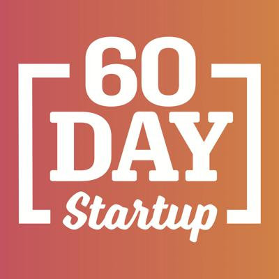 60 Day Startup Podcast