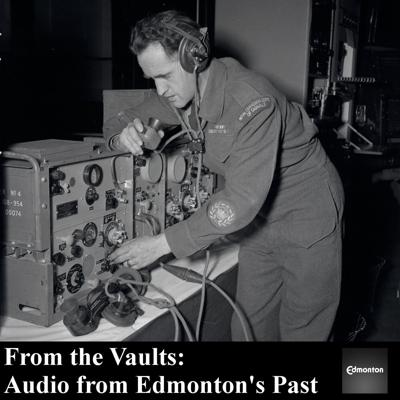 From the Vaults: Audio from Edmonton's Past