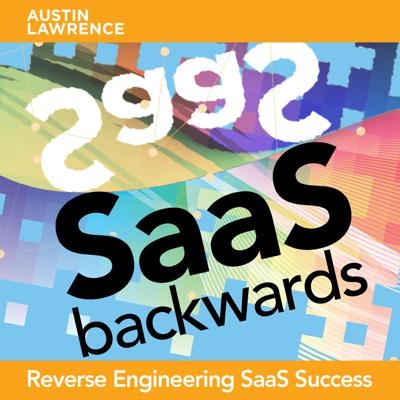 SaaS Backwards - Reverse Engineering SaaS Success