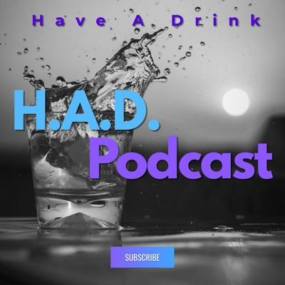 Have A Drink Podcast