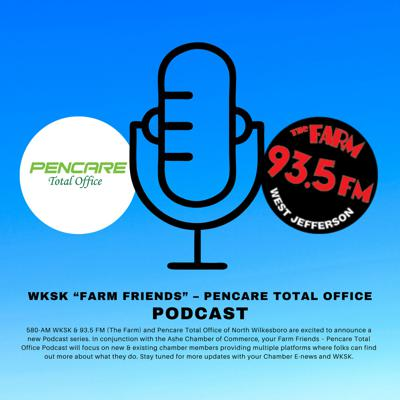 580-AM WKSK & 93.5 FM (The Farm) and Pencare Total Office of North Wilkesboro are excited to announce a new Podcast series. In conjunction with the Ashe Chamber of Commerce, your Farm Friends--Pencare Total Office Podcast will focus on new & existing chamber members providing multiple platforms where folks can find out more about what they do. Stay tuned for more updates with your Chamber E-news and WKSK.