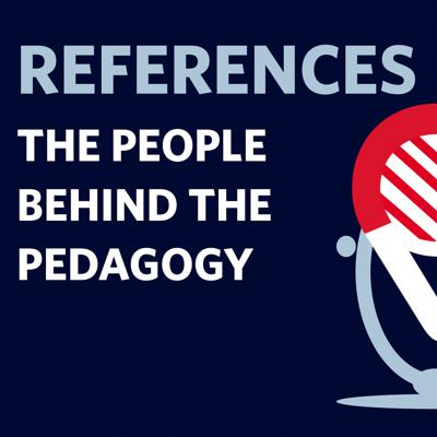 References: The People Behind the Pedagogy