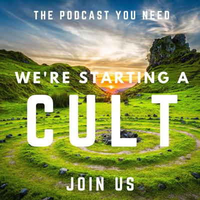 We're Starting A Cult