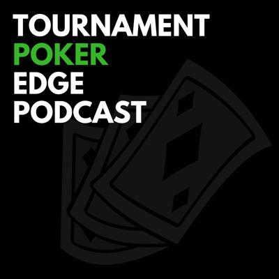 The Tournament Poker Edge Podcast