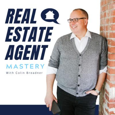 Real Estate Agent Mastery Podcast