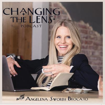 Changing the Lens Podcast w/ Angelena Swords Brocato
