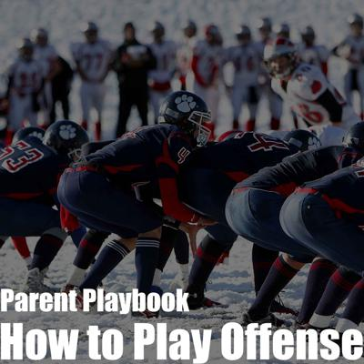 Cover art for Episode 10 - Parent Playbook: How to Play Offense